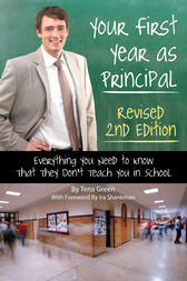 Your First Year as a Principal 2nd Edition by Tena Green
