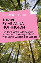 A Joosr Guide to… Thrive by Arianna Huffington by Joosr