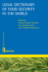 Legal Dictionary of Food Security in the World by François Collart Dutilleul