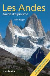 Les Andes, guide d'Alpinisme : guide complet by John Biggar