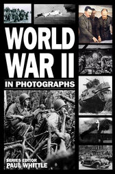 World War II in Photographs by Andrew Webb