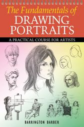 The Fundamentals of Drawing Portraits by Barrington Barber