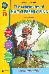The Adventures of Huckleberry Finn - Literature Kit Gr. 9-12 by Chad Ibbotson