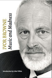 Ivor Browne, the Psychiatrist: Music and Madness by Ivor Browne