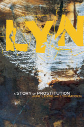Lyn: A Story of Prostitution by Lyn Madden