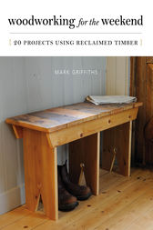 Woodworking for the Weekend by Mark Griffiths