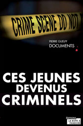 Ces jeunes devenus criminels by Pierre Guelff
