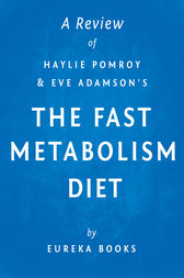 The Fast Metabolism Diet: by Haylie Pomroy with Eve Adamson | A Review by unknown