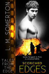 Scorched Edges by L.M. Somerton