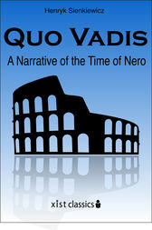 Quo Vadis: A Narrative of the Time of Nero by Henryk Sienkiewicz