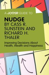 A Joosr Guide to… Nudge by Richard Thaler and Cass Sunstein by Joosr