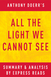 All the Light We Cannot See: by Anthony Doerr | Summary & Analysis by EXPRESS READS