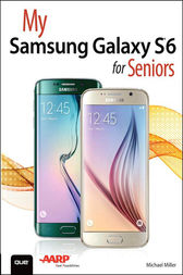 My Samsung Galaxy S6 for Seniors by Michael Miller