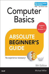 Computer Basics Absolute Beginner's Guide, Windows 10 Edition (includes Content Update Program) by Michael Miller