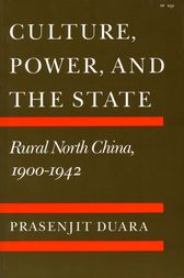 Culture, Power, and the State by Prasenjit Duara