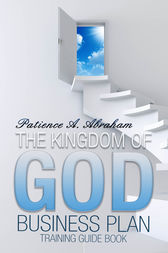 The Kingdom Of God Business Plan by Patience Abraham