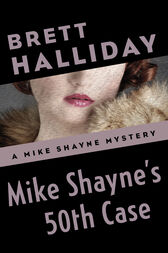Mike Shayne's 50th Case by Brett Halliday