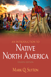 An Introduction to Native North America -- Pearson eText by Mark Q. Sutton