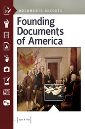 Founding Documents of America: Documents Decoded by John Vile