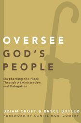 Oversee God's People by Brian Croft