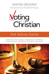 Voting as a Christian: The Social Issues by Wayne A. Grudem