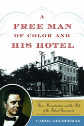 A Free Man of Color and His Hotel by Carol Gelderman