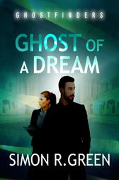 Ghost of a Dream by Simon Green