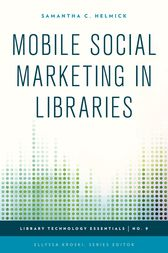Mobile Social Marketing in Libraries by Samantha C. Helmick