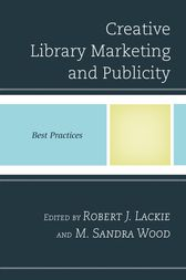 Creative Library Marketing and Publicity by Robert J. Lackie