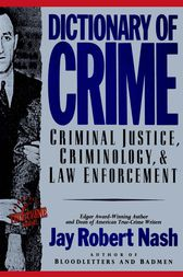 Dictionary of Crime by Jay Robert Nash