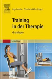 Training in der Therapie - Grundlagen by Ingo Froböse