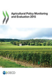 Agricultural Policy Monitoring and Evaluation 2015 by OECD Publishing