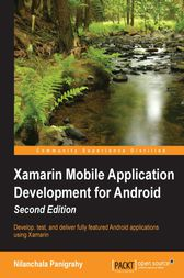 Xamarin Mobile Application Development for Android by Nilanchala Panigrahy