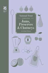 National Trust Complete Jams, Preserves and Chutneys by Sara Paston-Williams