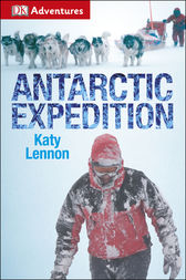 DK Adventures: Antarctic Expedition by DK Publishing