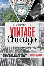 Discovering Vintage Chicago by Amy Bizzarri