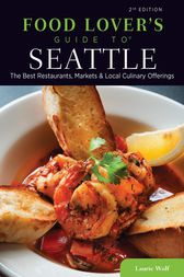 Food Lovers' Guide to® Seattle by Laurie Wolf