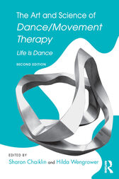 The Art and Science of Dance/Movement Therapy by Sharon Chaiklin