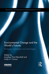 Environmental Change and the World's Futures by Jonathan Paul Marshall