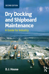 Dry Docking and Shipboard Maintenance by David House
