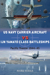 US Navy Carrier Aircraft vs IJN Yamato Class Battleships by Mark Stille
