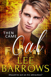 Then Came Cal by Lee Barrows