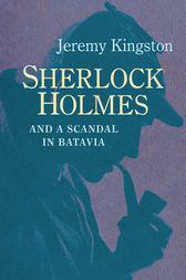 Sherlock Holmes and a Scandal in Batavia by Jeremy Kingston
