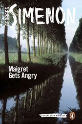 Maigret Gets Angry by Georges Simenon