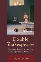 Double Shakespeares: Emotional-Realist Acting and Contemporary Performance