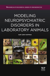 Modeling Neuropsychiatric Disorders in Laboratory Animals by Kurt Leroy Hoffman