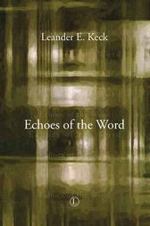 Echoes of the Word by Leander E. Keck