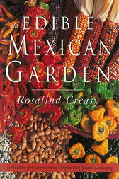 The Edible Mexican Garden by Christopher Seely