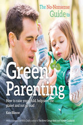 The No Nonsense Guide to Green Parenting by Kate Blincoe
