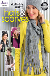 Stylishly Warm Hats & Scarves by Annie's